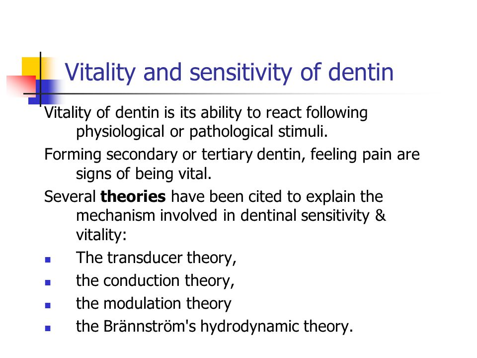 Vitality and sensitivity of dentin Vitality of dentin is its ability to react following physiological or pathological stimuli. Forming secondary or te