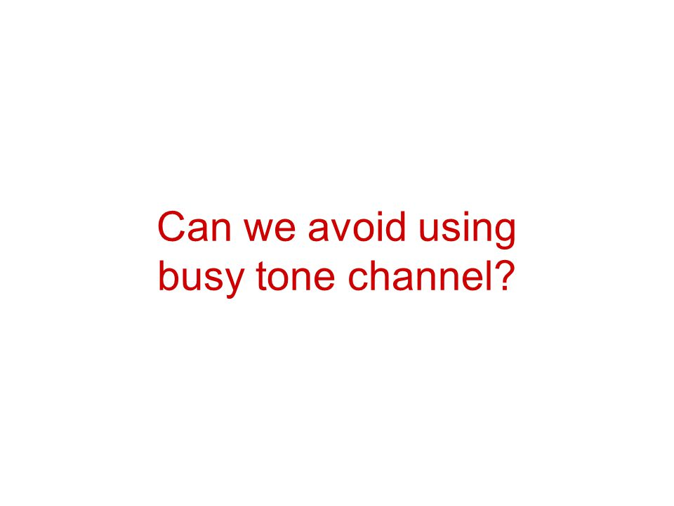 Can we avoid using busy tone channel