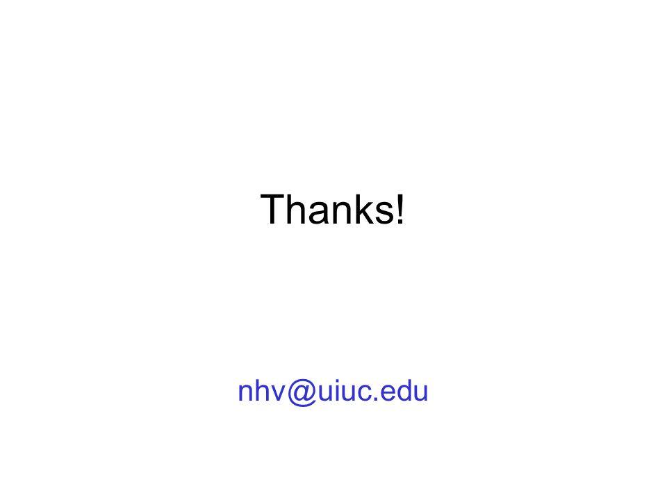 Thanks! nhv@uiuc.edu
