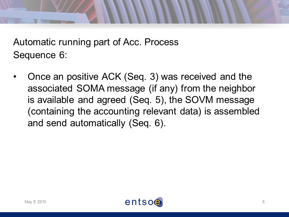 May 8, 20158 Automatic running part of Acc. Process Sequence 6: Once an positive ACK (Seq.