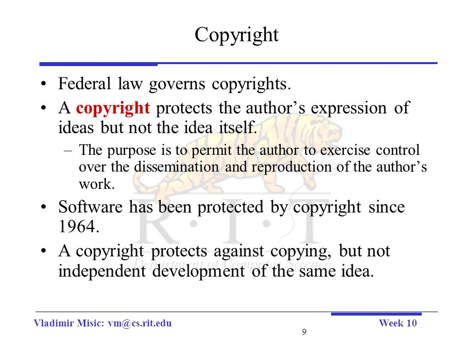 Vladimir Misic: vm@cs.rit.eduWeek 10 9 Copyright Federal law governs copyrights.
