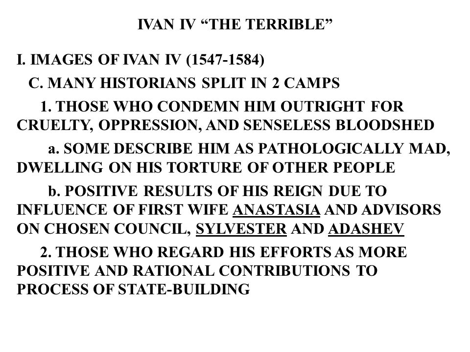 IVAN IV THE TERRIBLE I. IMAGES OF IVAN IV (1547-1584) C.