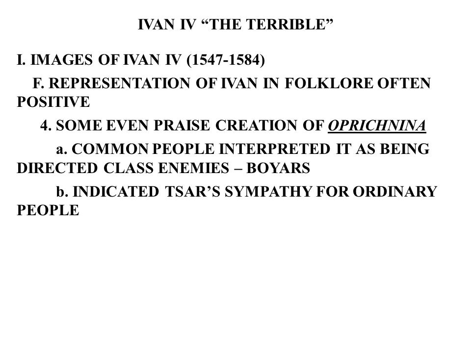 IVAN IV THE TERRIBLE I. IMAGES OF IVAN IV (1547-1584) F.