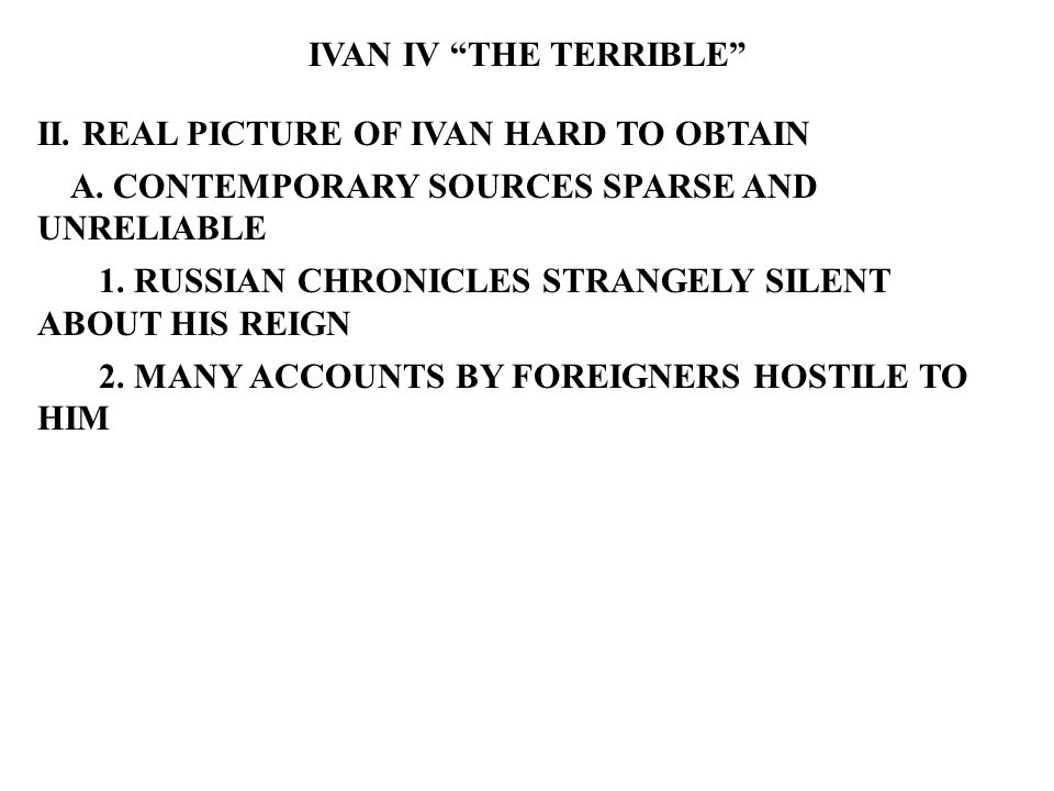 IVAN IV THE TERRIBLE II. REAL PICTURE OF IVAN HARD TO OBTAIN A.