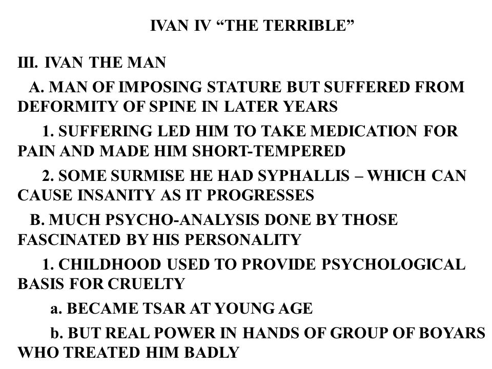 IVAN IV THE TERRIBLE III. IVAN THE MAN A.