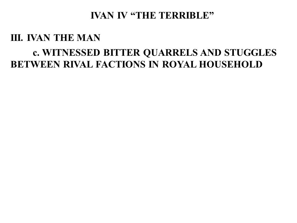 IVAN IV THE TERRIBLE III. IVAN THE MAN c.