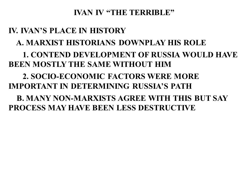IVAN IV THE TERRIBLE IV. IVAN'S PLACE IN HISTORY A.