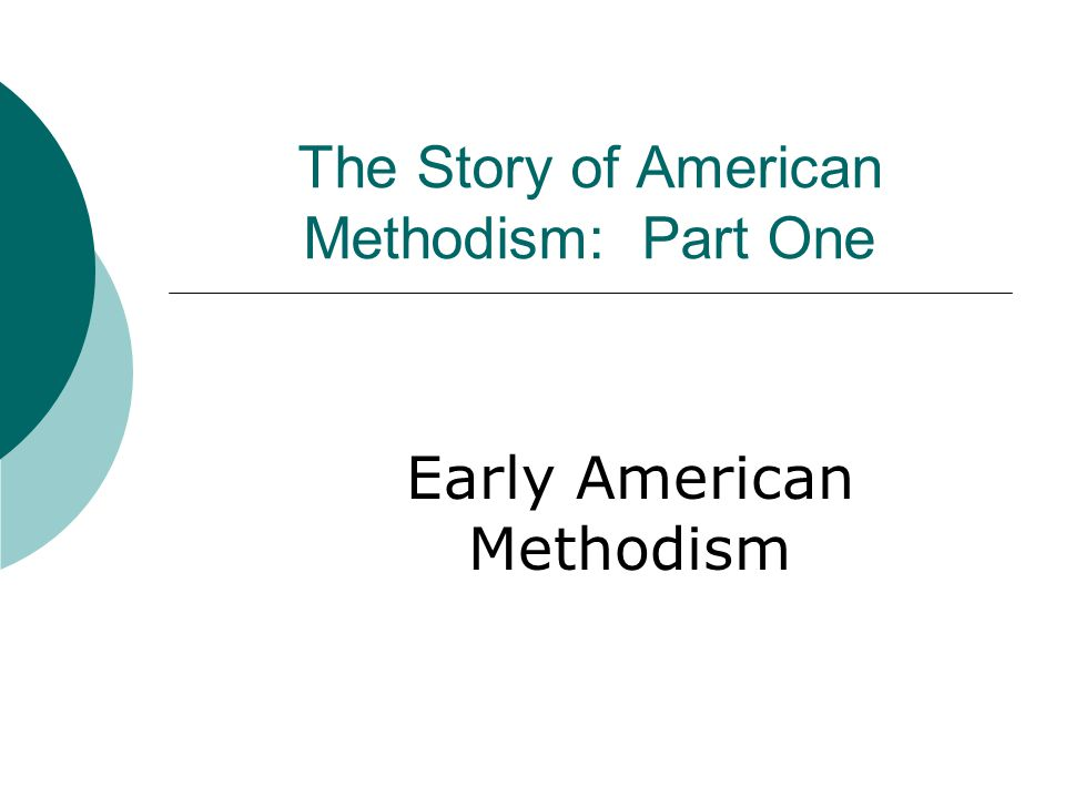 The Story of American Methodism: Part One Early American Methodism
