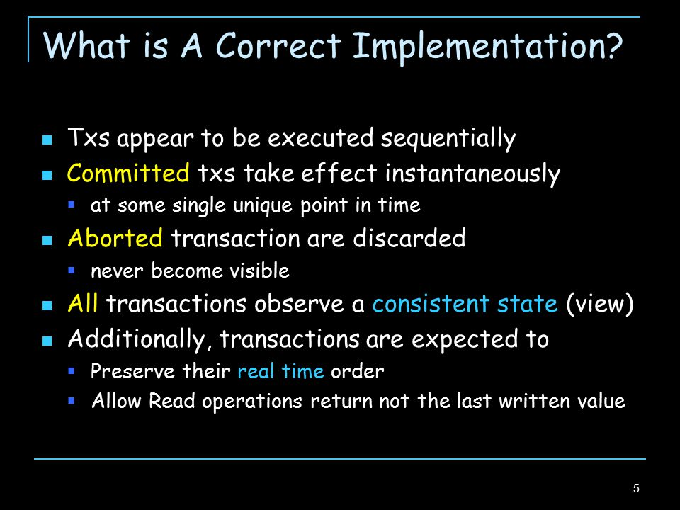 6 Outline of This Talk Model of TM Safety conditions Liveness conditions Implementations restrictions (Next hour) Inherent limitations on TMs  Time complexity lower bound  Impossibility result