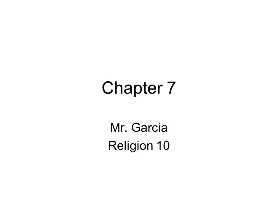 Chapter 7 Mr. Garcia Religion 10