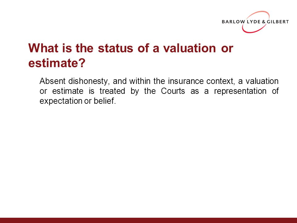 What is the status of a valuation or estimate.