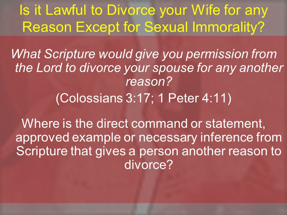 Is it Lawful to Divorce your Wife for any Reason Except for Sexual Immorality.