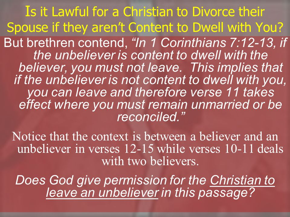 I s it Lawful for a Christian to Divorce their Spouse if they aren't Content to Dwell with You.