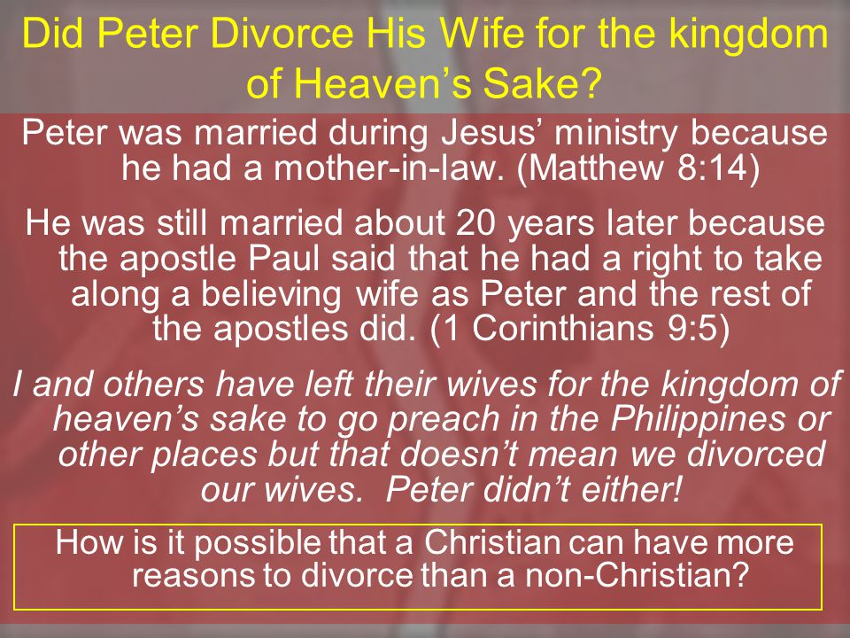 Did Peter Divorce His Wife for the kingdom of Heaven's Sake.