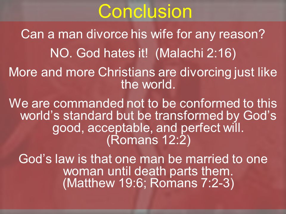 Conclusion Can a man divorce his wife for any reason.