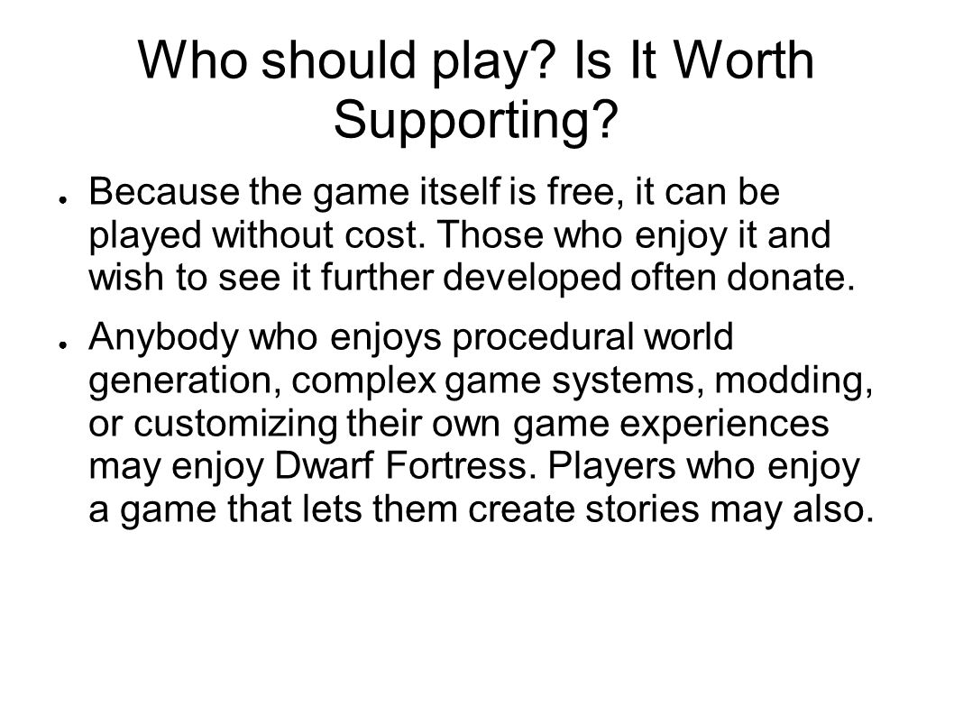 Who should play. Is It Worth Supporting.