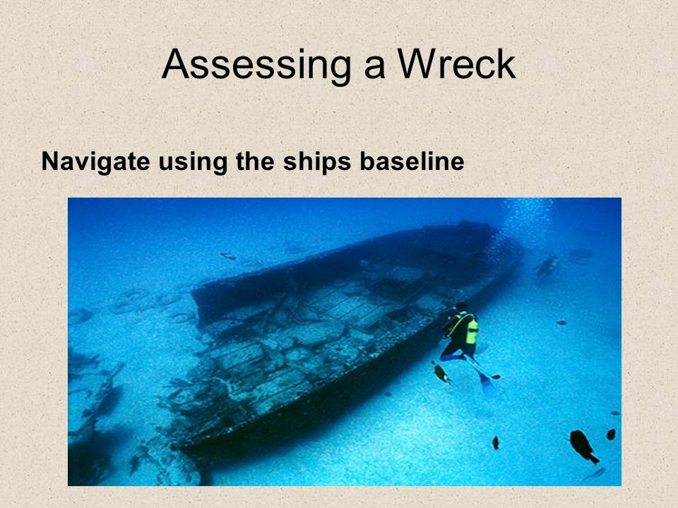 Assessing a Wreck Navigate using the ships baseline
