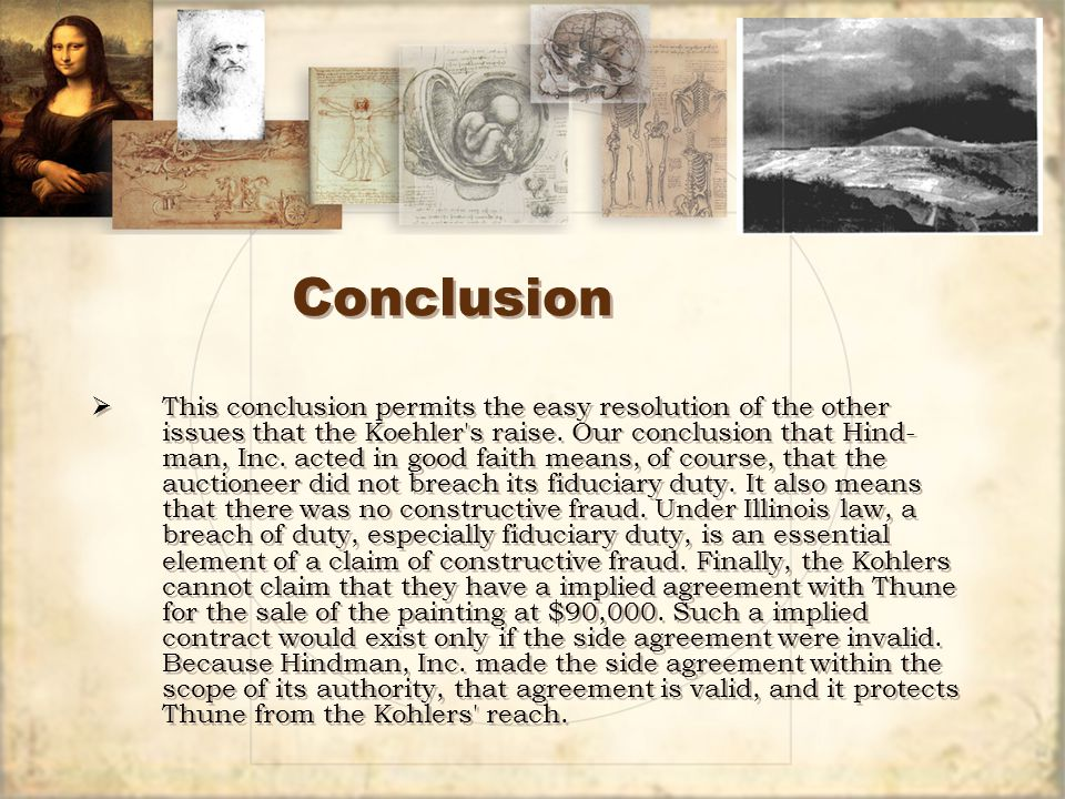 Conclusion  This conclusion permits the easy resolution of the other issues that the Koehler s raise.