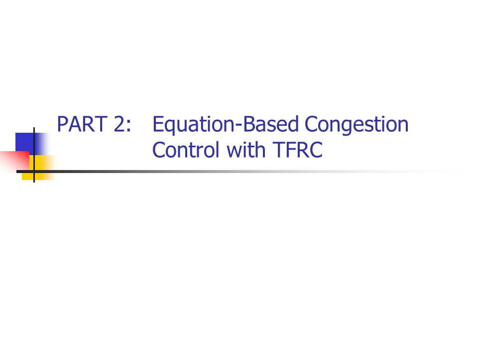 PART 2: Equation-Based Congestion Control with TFRC