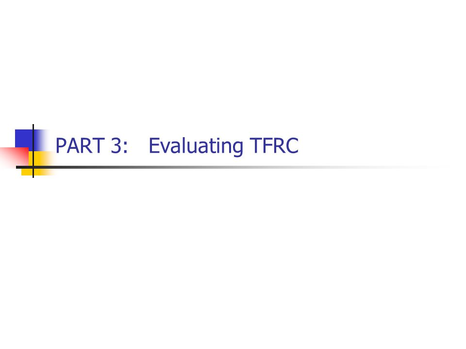 PART 3:Evaluating TFRC