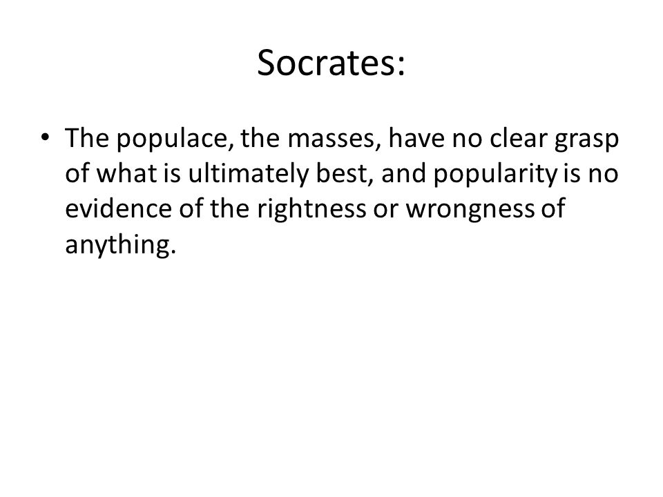 The Expert Argument: Socrates says that the difference between the masses and an expert is that an expert's advice helps you because they know what they are talking about.