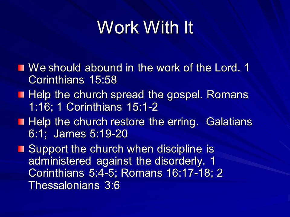 Work With It We should abound in the work of the Lord.