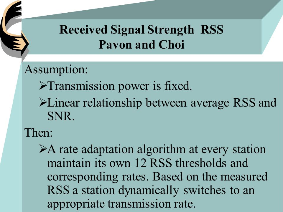 Received Signal Strength RSS Pavon and Choi Assumption:  Transmission power is fixed.