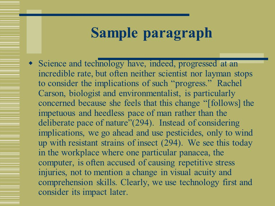 Sample paragraph  Science and technology have, indeed, progressed at an incredible rate, but often neither scientist nor layman stops to consider the