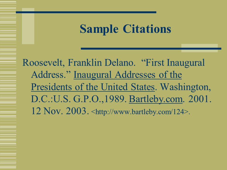 Sample Citations Roosevelt, Franklin Delano.