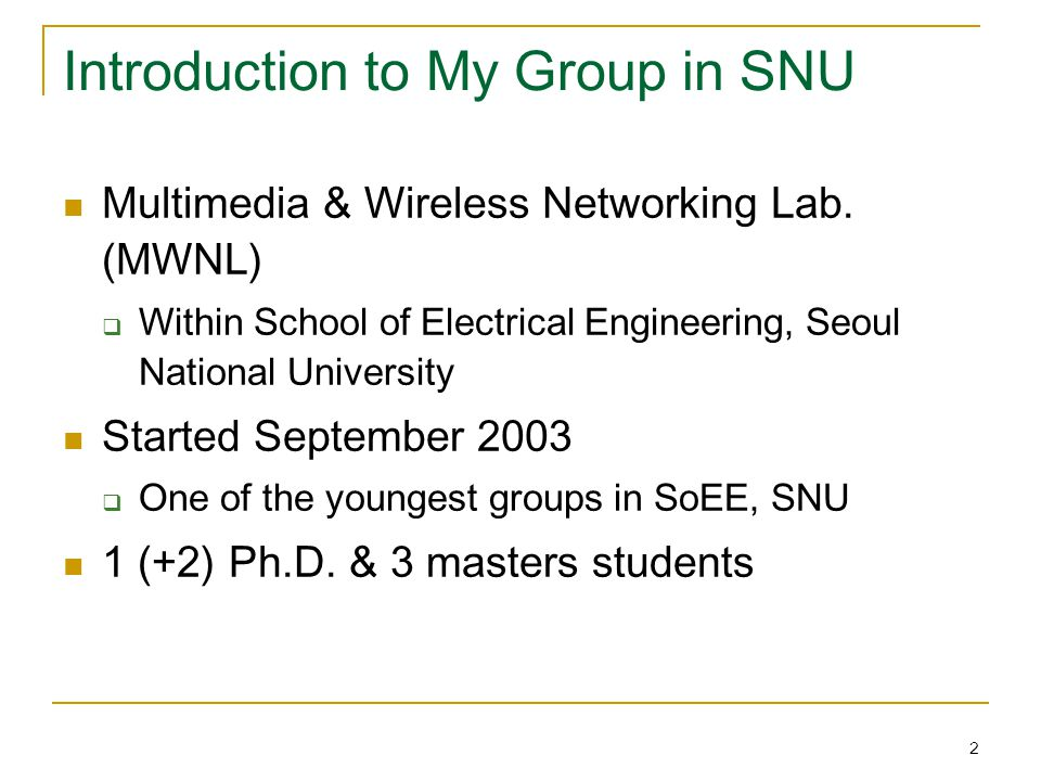 2 Introduction to My Group in SNU Multimedia & Wireless Networking Lab.