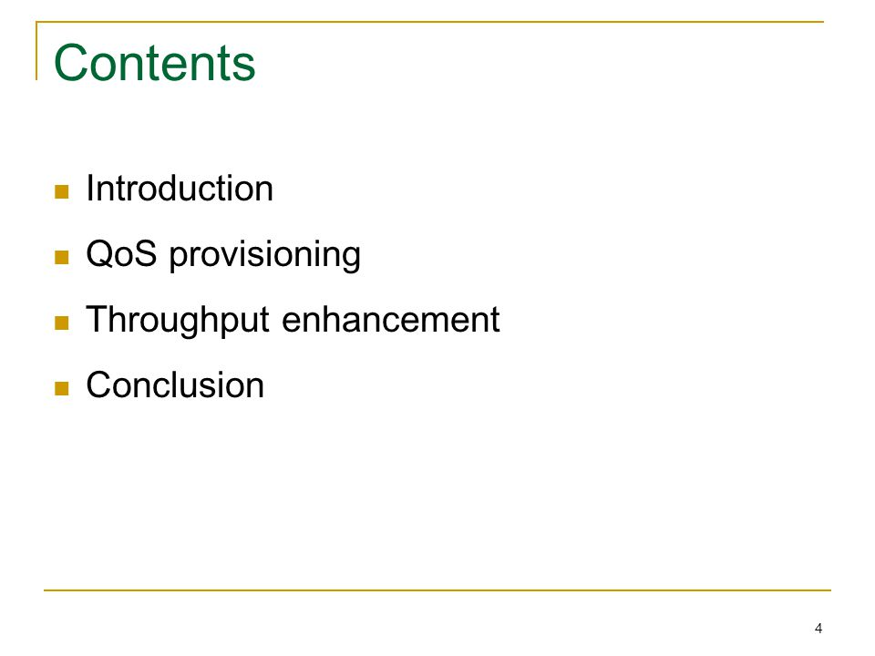 4 Contents Introduction QoS provisioning Throughput enhancement Conclusion