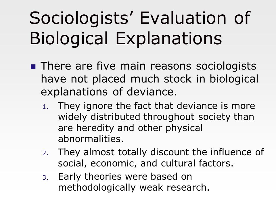 Sociologists' Evaluation of Biological Explanations 4.