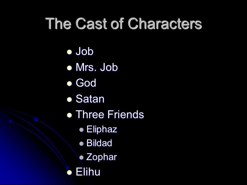 The Cast of Characters Job Job Mrs. Job Mrs.
