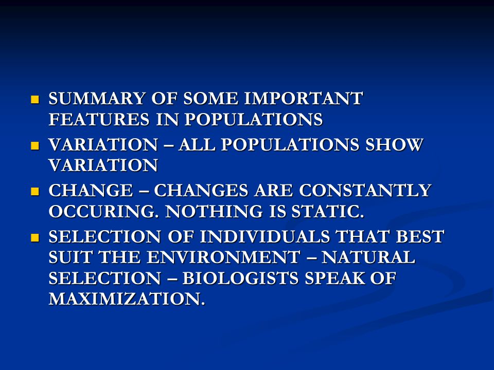 SUMMARY OF SOME IMPORTANT FEATURES IN POPULATIONS SUMMARY OF SOME IMPORTANT FEATURES IN POPULATIONS VARIATION – ALL POPULATIONS SHOW VARIATION VARIATI