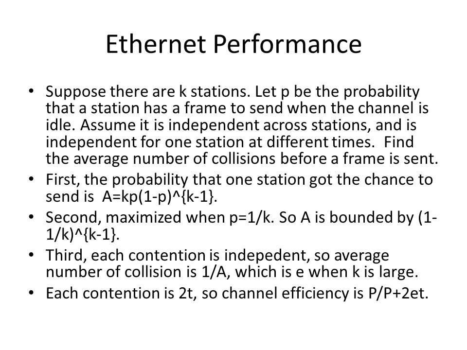 Ethernet Performance Suppose there are k stations.