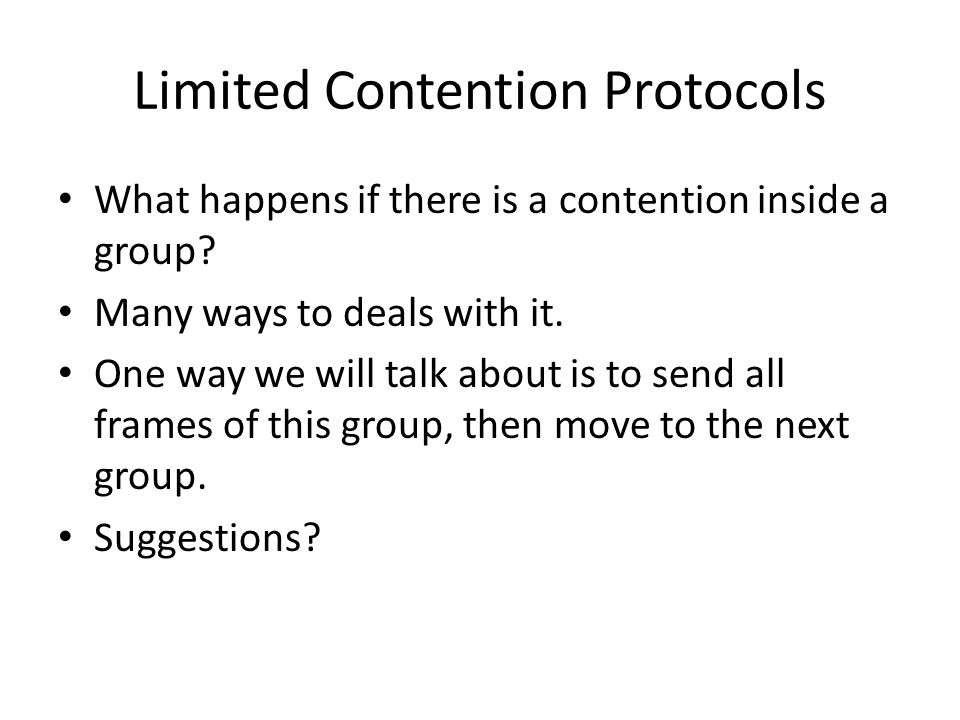 Limited Contention Protocols What happens if there is a contention inside a group.