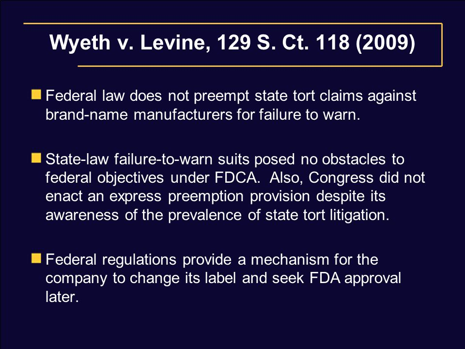 Wyeth v. Levine, 129 S. Ct.