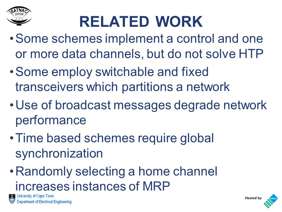 RELATED WORK Some schemes implement a control and one or more data channels, but do not solve HTP Some employ switchable and fixed transceivers which