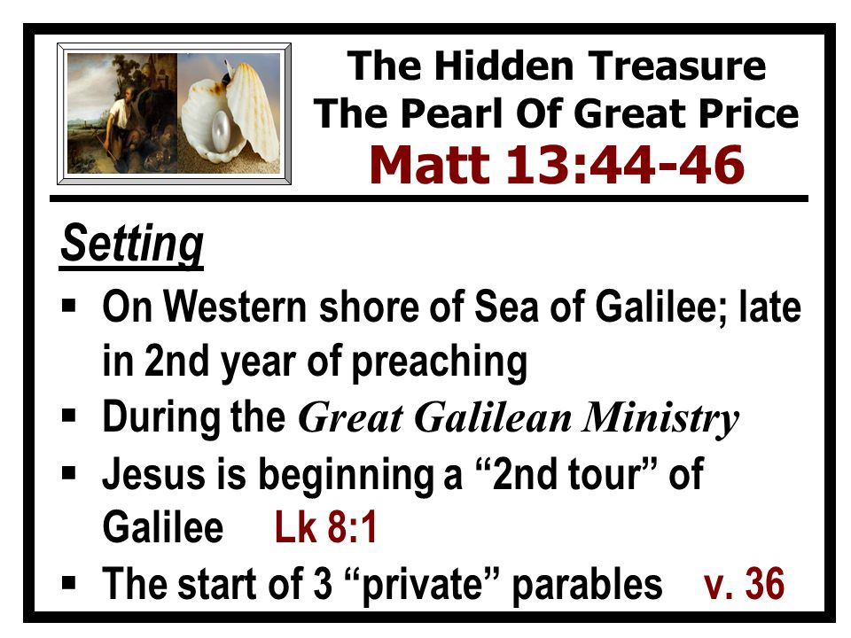 Setting  On Western shore of Sea of Galilee; late in 2nd year of preaching  During the Great Galilean Ministry  Jesus is beginning a 2nd tour of Galilee Lk 8:1  The start of 3 private parables v.