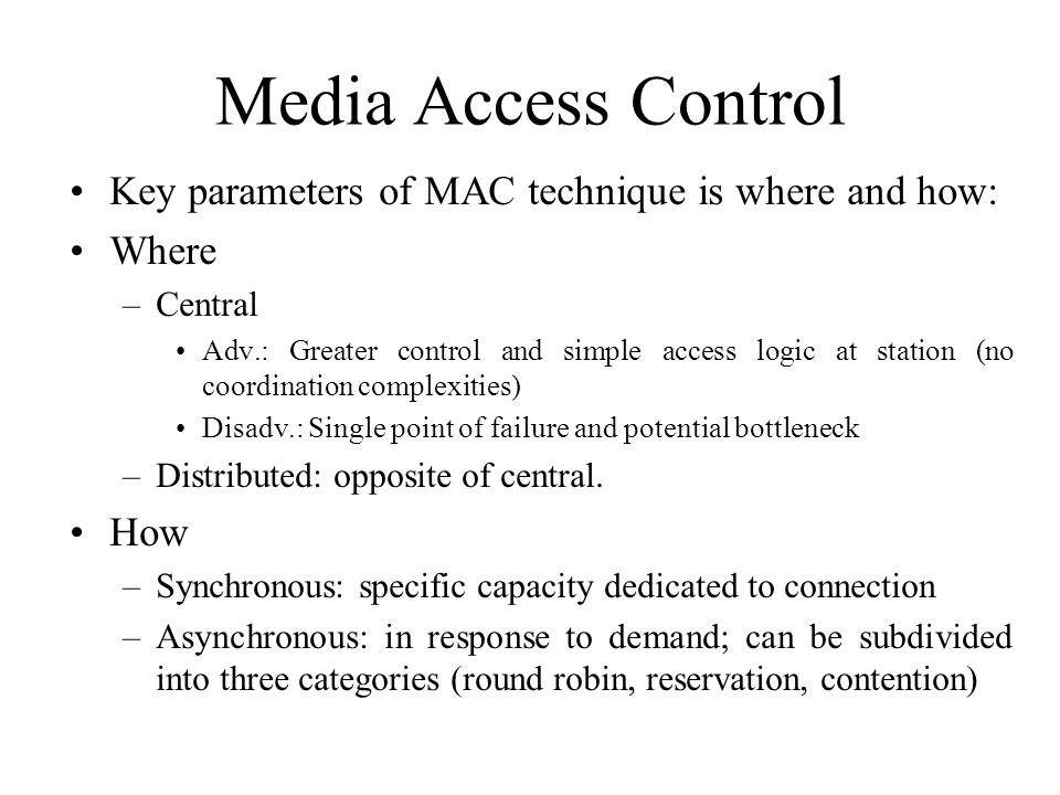 Asynchronous MAC Techniques Round robin: –Each station is given the opportunity to transmit.