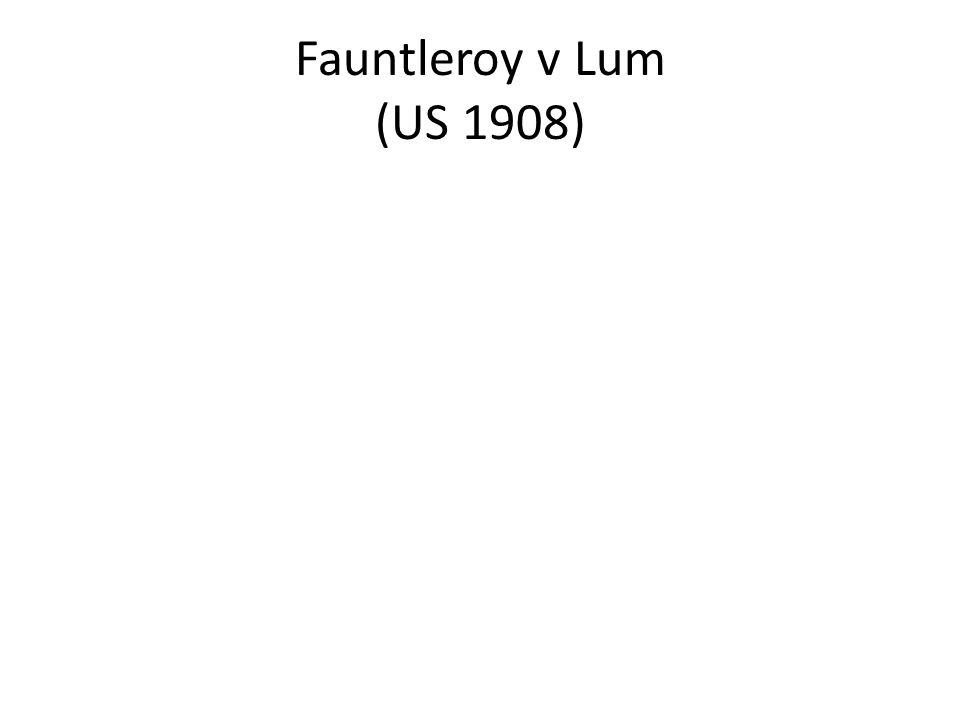 Fauntleroy v Lum (US 1908)