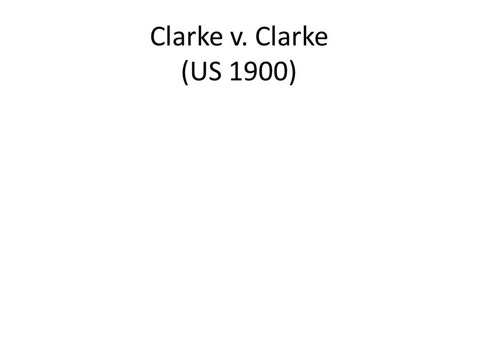 Clarke v. Clarke (US 1900)