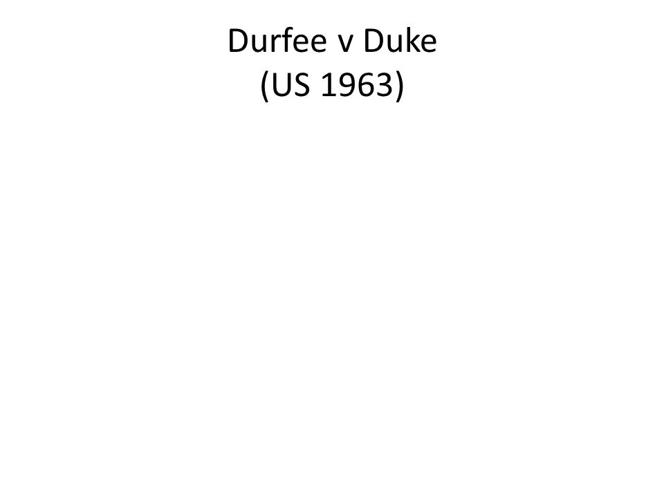 Durfee v Duke (US 1963)