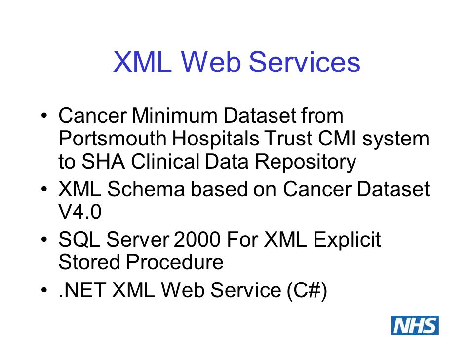 XML Web Services Cancer Minimum Dataset from Portsmouth Hospitals Trust CMI system to SHA Clinical Data Repository XML Schema based on Cancer Dataset