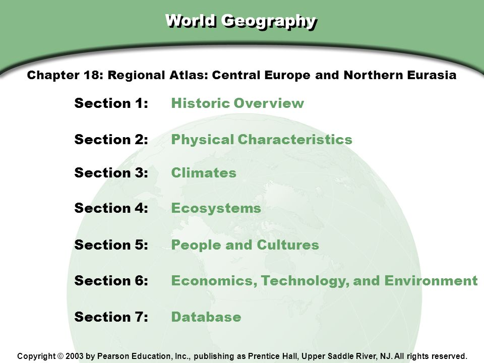 Chapter 18, Section World Geography Copyright © 2003 by Pearson Education, Inc., publishing as Prentice Hall, Upper Saddle River, NJ. All rights reser