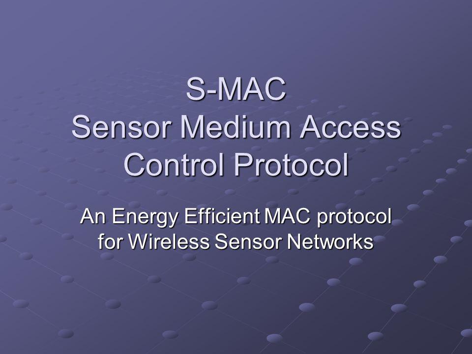 S-MAC Sensor Medium Access Control Protocol An Energy Efficient MAC protocol for Wireless Sensor Networks