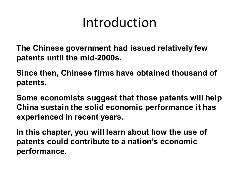 Introduction The Chinese government had issued relatively few patents until the mid-2000s. Since then, Chinese firms have obtained thousand of patents