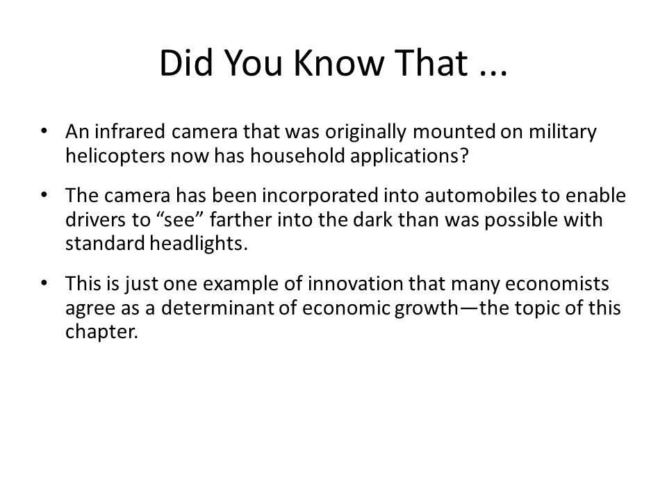 Did You Know That... An infrared camera that was originally mounted on military helicopters now has household applications? The camera has been incorp
