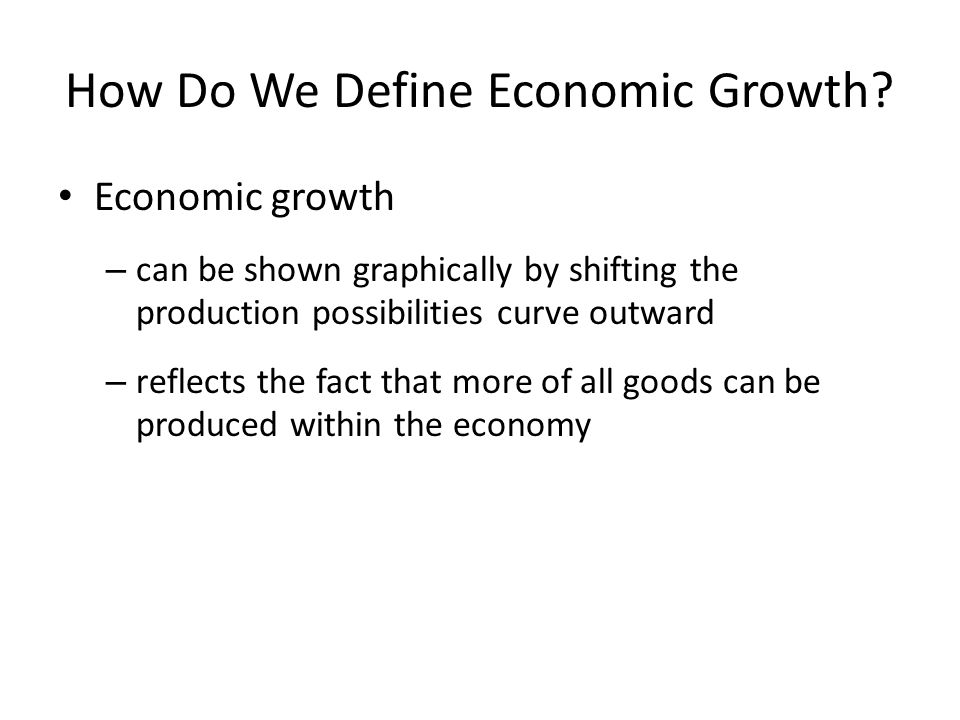 Figure 9-1 Economic Growth Distance of shift represents an increase in productive capacity Distance of shift represents an increase in productive capacity
