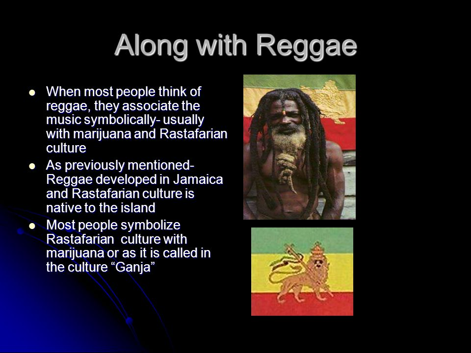 Rastafarian culture Followers of this culture are called Rastafarians Followers of this culture are called Rastafarians Rasta is the religion of the island-The Rastafarian religion is sometimes associated with resistance Rasta is the religion of the island-The Rastafarian religion is sometimes associated with resistance The Rastafarian are also known for their religious rituals-most commonly their consumption of ganja The Rastafarian are also known for their religious rituals-most commonly their consumption of ganja Rastafarians often distance themselves from the colonial culture of the island Rastafarians often distance themselves from the colonial culture of the island